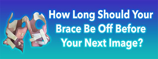 Scoliosis X-rays and Your Brace: How Long Should the Brace Be off Before Your Next Scoliosis X-Ray (or Standing MRI)?