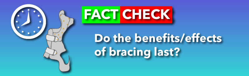 Do the effects of bracing last?